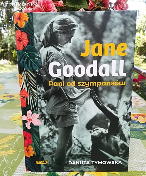 Czytając tę książkę dosłownie przeniosłam się w świat Jane Goodall!